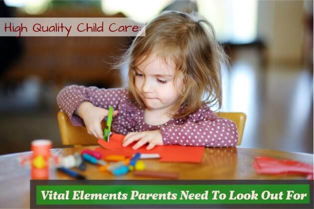 High Quality Child Care: Vital Elements Parents Need To Look Out For  Part 2