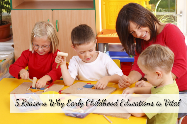 5 Reasons Why Early Childhood Educations is Vital
