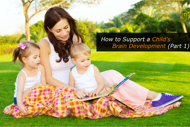 How to Support a Child's Brain Development (Part 1)