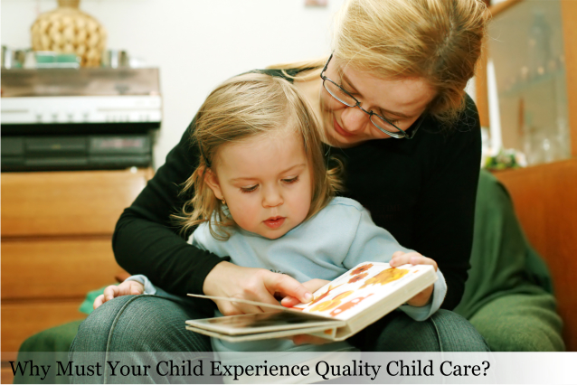 Why Must Your Child Experience Quality Child Care?